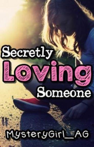 Secretly Loving Someone (editing)