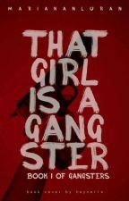 My Girlfriend Is A Gangster  by MariaKanluran