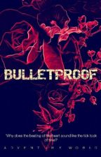 BULLETPROOF by adventureworld