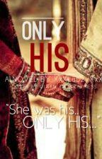 Only  His by XxXLubzyXxX