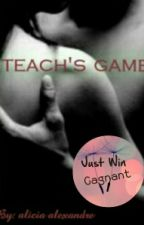 TEACH'S GAME [RÉÉCRITURE ] by AliciaAlexandre
