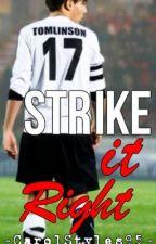 Strike It Right (Louis Tomlinson) by CarolStyles95