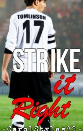 Strike It Right (Louis Tomlinson) by CarolStyles95
