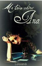 Ma très chère Ana by Lilouny