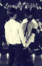 Love Me Right (One Shot KaiHun) by WeareOT12