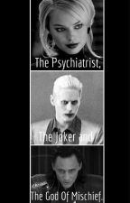 The Psychiatrist, The Joker & The God Of Mischief. by Aoife16xo