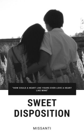 Sweet Disposition [Completed]