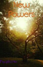 New Powers {Book 3} by qtle6746