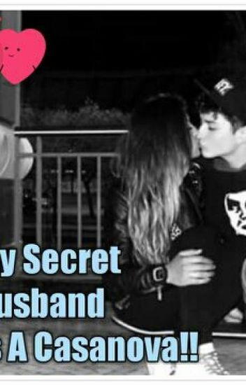My Secret Husband is a Casanova