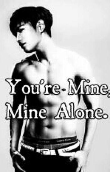 You're Mine, Mine Alone.