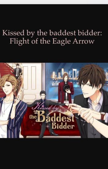Kissed by the baddest bidder: Flight of the Eagle Arrow