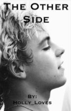The Other Side [R5 Fanfiction] by Holly_Loves