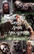 How to Survive a Zombie Apocalypse by america2356