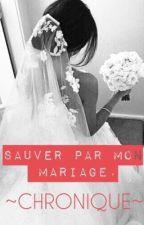 Chronique - Sauvée par mon mariage by hindoune