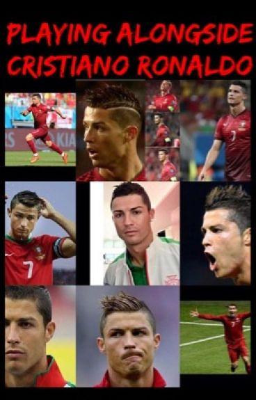 Playing along side Cristiano Ronaldo