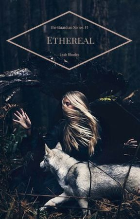 Ethereal (The Guardian Series #1) by WriterLadyLeah