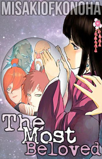 The Most Beloved By The Kages (Naruto FanFiction 'Kages' Love Story)