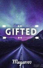 Gifted #Wattys2015 by Megs0107