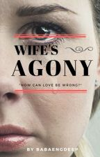 Wife's Agony (#Wattys2016) by BabaengDeep