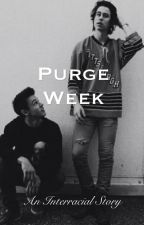 Purge Week (Magcon interracial) by 5britishirishhbummss