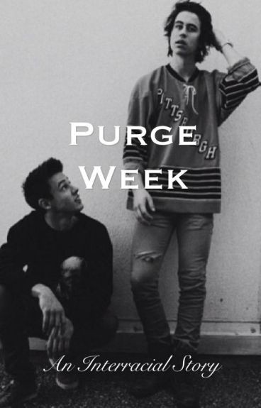 Purge Week (Magcon interracial)