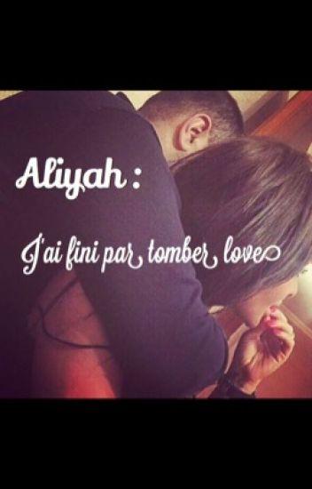Aliyah: J'ai les detesté j'ai fini en lové