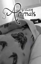 Animals || h.s. (Lt fanfic) [PRISTABDYTA] by NiDei69