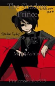 The Shadow Prince (Prince!Shadow Freddy x Maid!Ashlee) by Princessashlee925
