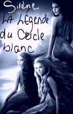 Sirène, la légende du Cercle Blanc. by Jolie_Phoebe10