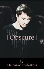 Obscure (Phan) by Llamas-and-whiskers