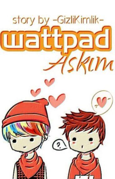 Wattpad Aşkım || HunHan ✔️