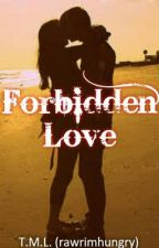 Forbidden Love [Editing] by rawrimhungry