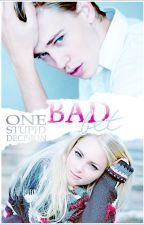 Bad Bet ⚡ One Stupid Decision (chwilowo zawieszone) by paollita