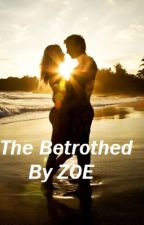 The Betrothed.. (Editing) by Z0EYYY