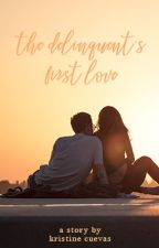 The Delinquent's First Love by _fearlessdreamer