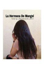 La Hermana De Mangel 『1』 by Vxne_Biersack_180
