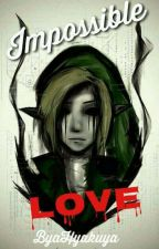 Impossible love (Ben Drowned FanFiction) by BiaHyakuya