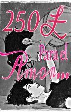 250£ Para El Amor [Yaoi] by DoeyiTokki