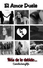 El amor duele (Camila Cabello y Tú) by LaurenXxWingsCC