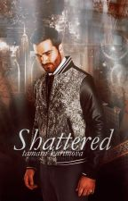 Shattered ( A Third Chance At First Love #2) by TamaraKarimova