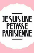 je suis une petasse de parisienne by VICKYghyi
