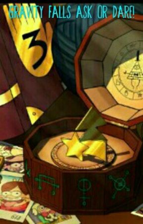 Gravity Falls Ask or Dare! (DISCONTINUED) by GenesiGalaxy