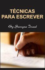 Técnicas para escrever by SammyImad