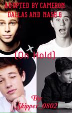 Adopted by Cameron Dallas and Nash G(ON HOLD) by 22Always_Okay22