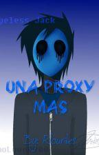 Una Proxy más. (Eyeless Jack y Tú.) by rlourdes