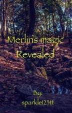 Merlin magic reveal by sparkle123tt