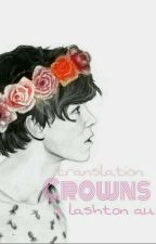Crowns    lashton [book one] ✔ by adidasstyles
