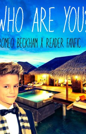 Who are you? // Romeo Beckham x reader fanfic// by fiwiwi