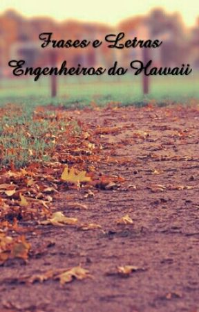 Músicas E Frases Do Engenheiros Do Hawaii Frases Wattpad