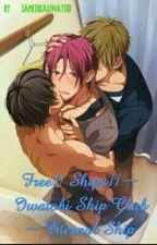 Free!! Ships¡¡ ~ Iwatobi Ship Club ~ Eternal Ship by SamezukaxIwatobi